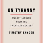 """On Tyranny"" by Timothy Snyder"